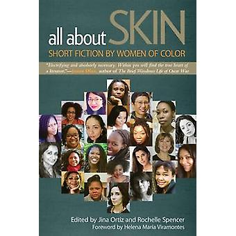All About Skin - Short Fiction by Women of Color by Jina Ortiz - Roche