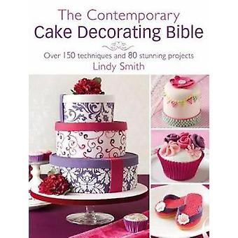 The Contemporary Cake Decorating Bible - Creative Techniques - Resh In