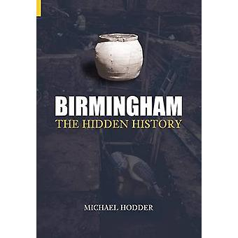 Birmingham - historia ukryte (adnotacjami edition) przez Michael Hodder