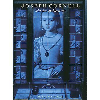 Joseph Cornell - maître des rêves par Diane Waldman - livre 9780810992528