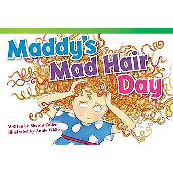 Maddy's Mad Hair Day by Sharon Callen - Annie White - 9781433354502 B