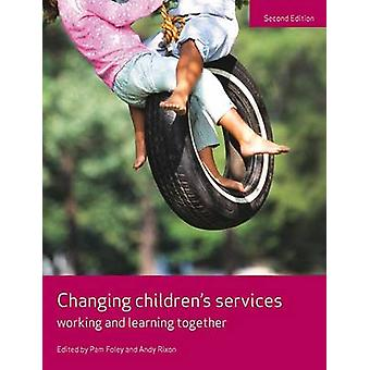 Changing Children's Services - Working and Learning Together (New edit