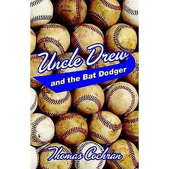Farbror Drew och Bat Dodger av Thomas Cochran - 9781455622092 bok