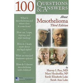 100 Questions & Answers About Mesothelioma (3rd Revised edition) by H