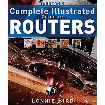 Guide complet et illustré de Taunton aux routeurs par Lonnie Bird - 9781
