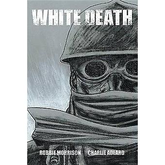 White Death by Charlie Adlard - Robbie Morrison - 9781632151421 Book