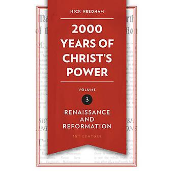 2 -000 Years of Christ's Power Vol. 3 - Renaissance and Reformation by