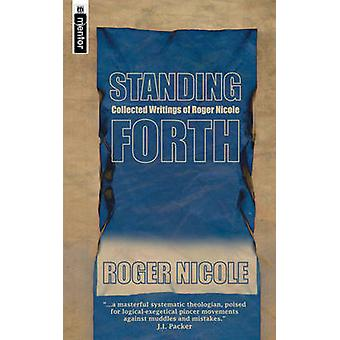 Standing Forth - Collected Essays of Roger Nicole by Roger Nicole - 97