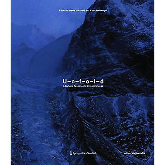 Unfold - A Cultural Response to Climate Change by David Buckland - Chr