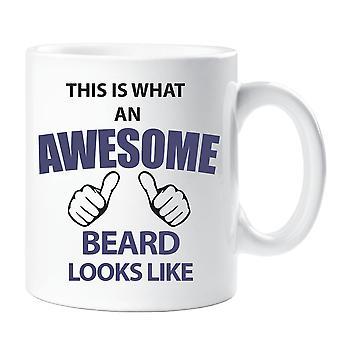 C'est ce que An Awesome barbe ressemble comme tasse