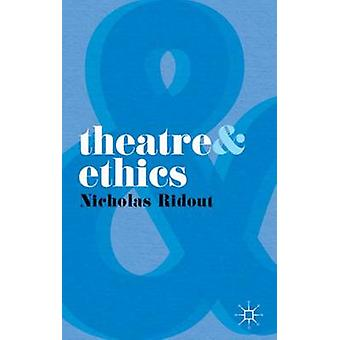 Theatre and Ethics by Nicholas Ridout - 9780230210271 Book