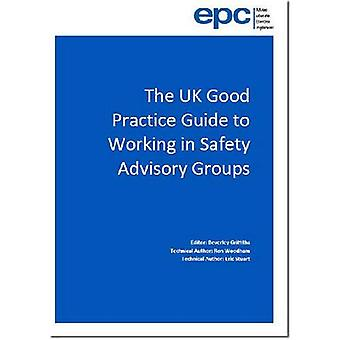The UK good practice guide to working in safety advisory groups