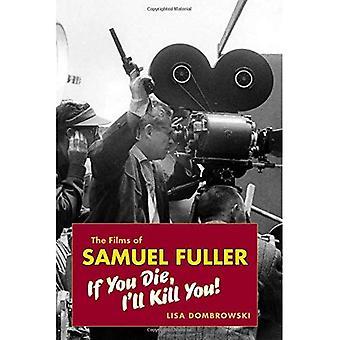 The Films of Samuel Fuller: If You Die, I'll Kill You! (Wesleyan Film)