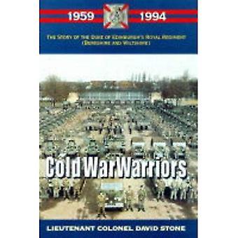Kalten Krieges Krieger: Geschichte des Herzogs von Edinburgh Royal Regiment (Berkshire und Wiltshire)