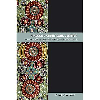 Dialogue about Land Justice: Papers from the National Native Title Conference