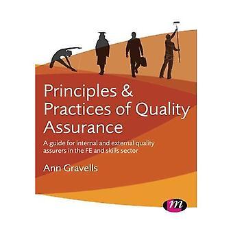 Beginselen en praktijken van de waarborging van de kwaliteit: een gids voor interne en externe kwaliteit assurers in FE en...