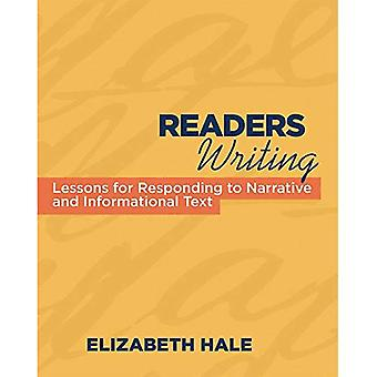 Readers Writing: Lessons for Responding to Narrative and Informational Text