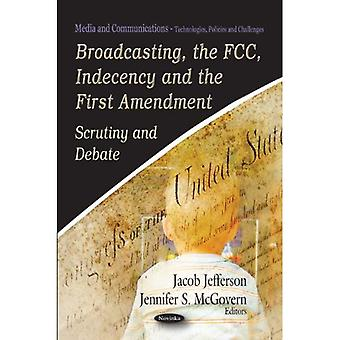 Broadcasting, the FCC, Indeceny and the First Amendment