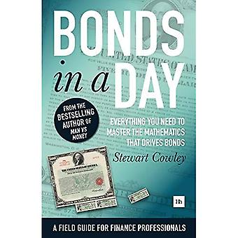 Bonds in a Day: Everything� you need to master the mathematics that drives bonds