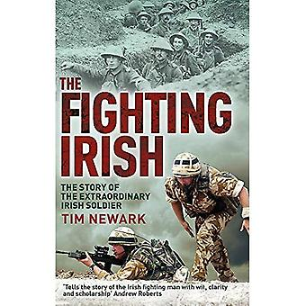 The Fighting Irish: The Story of the Extraordinary Irish Soldier