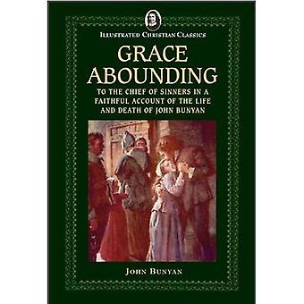 Grace Abounding (Illustrated� Christian Classics)