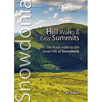 Hill Walks & Easy Summits:� The Finest Walks on the Lower Hills of Snowdonia (Snowdonia: Top 10 Walks)
