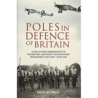 Poles in Defence of Britain: A Day-by-day Chronology of Polish Day and Night Fighter Pilot Operations: July 1940-July 1941