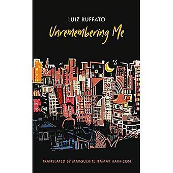Unremembering Me (Brazilian Literature in Translation Series)