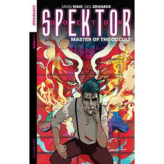 Doctor Spektor - Volume 1 - Master of the Cccult by Neil Edwards - Chri