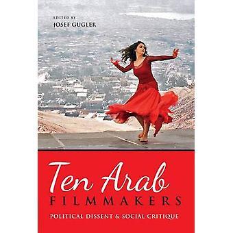 Zehn arabischen Filmemacher politischen Dissens und Gesellschaftskritik von Gugler & Josef