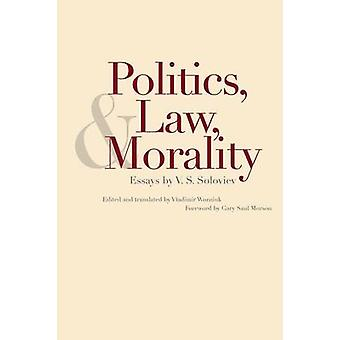 Politics Law and Morality Essays by V.S. Soloviev by Soloviev & V S