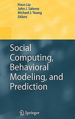 Social Computing Behavioral Modeling and Prougeiction by Liu & Huan