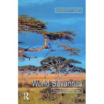 World Savannas  Ecology and Human Use by Mistry & Jayalaxshm