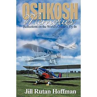 Oshkosh memórias reflexões sobre os mundos maiores voando por Hoffman & Jill Rutan