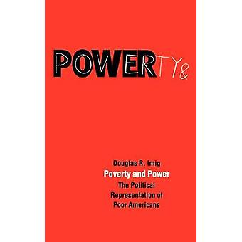 Poverty and Power The Political Representation of Poor Americans by Imig & Douglas R.
