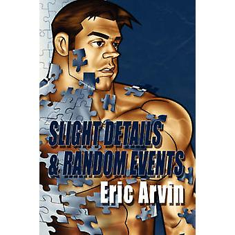 Slight Details  Random Events by Arvin & Eric