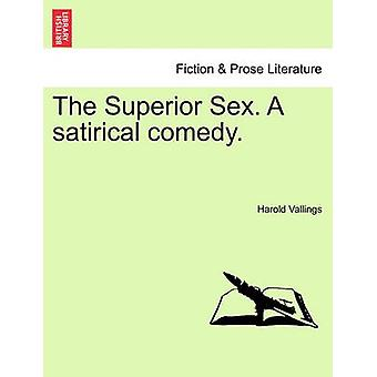 The Superior Sex. A satirical comedy. by Vallings & Harold