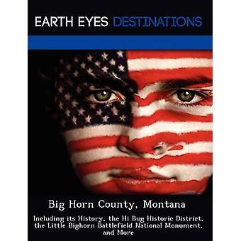 Stora Horn County Montana inklusive dess historia Hej bugg historiska stadsdelen Little Bighorn Battlefield National Monument och mer av Verne & Violette