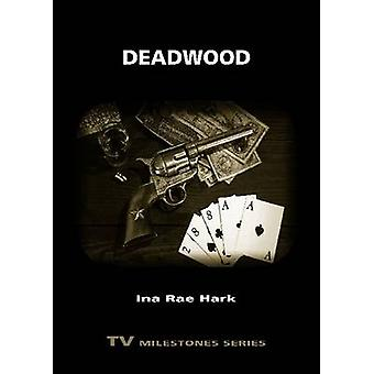 Deadwood by Hark & Ina Rae