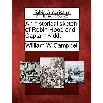 رسم تاريخية لروبن هود والكابتن كيد. بكامبل & ث وليام