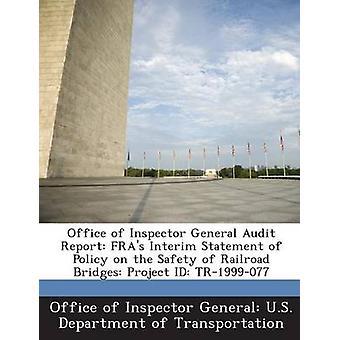 Ufficio dell'ispettore generale Audit Report FRAs resoconto della politica sulla sicurezza dei ponti della ferrovia ID progetto TR1999077 dall'ufficio degli Stati Uniti ispettore generale partono