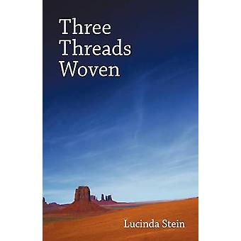 Three Threads Woven by Stein & Lucinda