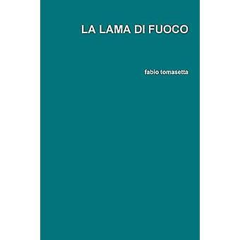 LA LAMA DI FUOCO by tomasetta & fabio