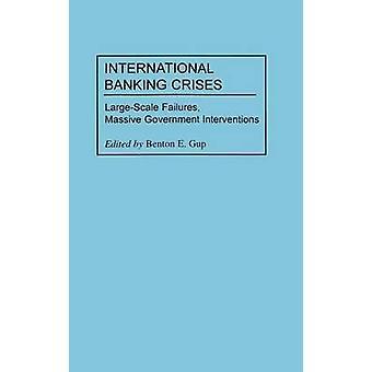 International bank kriser store fiaskoer Massive offentlige interventioner af Gup & Benton