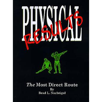 Physical Results The Most Direct Route by Nachtigal & Brad L.
