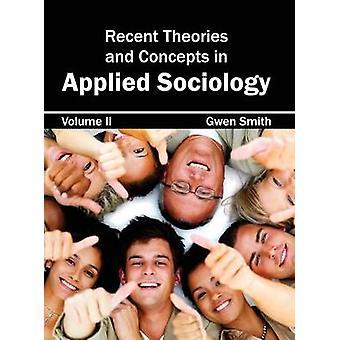 Senaste teorier och begrepp i tillämpad sociologi volym II av Smith & Gwen