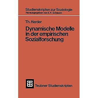 Dynamische Modelle in der empirischen Sozialforschung by Harder & Th.