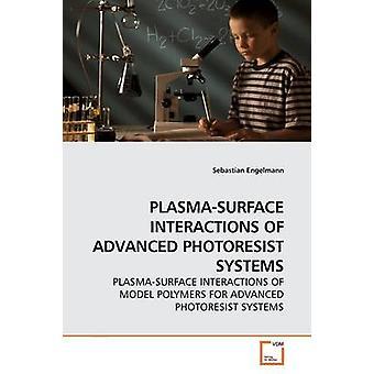 PLASMASURFACE Interaktionen erweiterte PHOTORESIST Systeme durch Engelmann & Sebastian