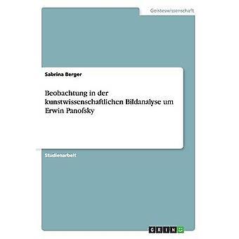 Beobachtung in der kunstwissenschaftlichen Bildanalyse um Erwin Panofsky da Berger & Sabrina