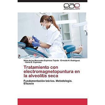 Tratamiento Con Electromagnetopuntura En La Alveolitis Seca by Espinosa Tejeda Nitza De Las Mercedes